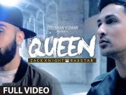 Queen [Full] - Zack Knight & Raxstar [2015] -720p HD