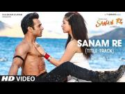 SANAM RE Song (VIDEO) _ Pulkit Samrat, Yami Gautam, Urvashi Rautela, Divya Khosla Kumar