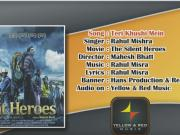 Teri Khushi Mein Final _ The Silent Heroes _ Singer_ Rahul Mishra