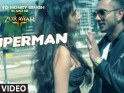 SUPERMAN Video Song ZORAWAR Yo Yo Honey Singh