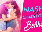 Nashe Si Chadh Gayi - Song - Befikre - Arijit Singh - Ranveer Singh - Vaani Kapoor
